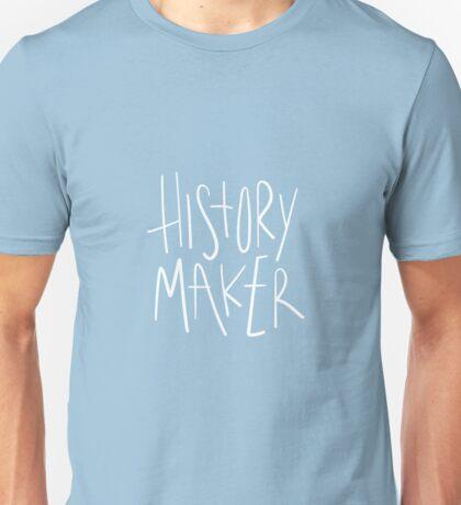 We Were Born to Make History! Unisex T-Shirt