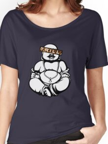 Trill Buddha Women's Relaxed Fit T-Shirt