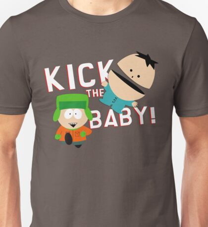 Kick The Baby Unisex T-Shirt