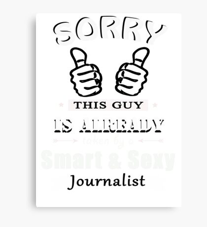 Sorry this guy is already taken by a smart & sexy journalist Canvas Print
