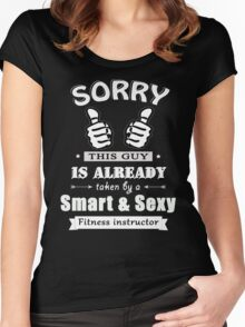 Sorry this guy is already taken by a smart & sexy fitness instructor Women's Fitted Scoop T-Shirt