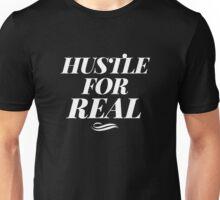 Hustle for Real - White Unisex T-Shirt