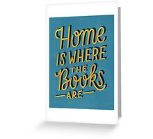 Home is Where the Books Are Greeting Card