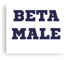 Beta Male Canvas Print