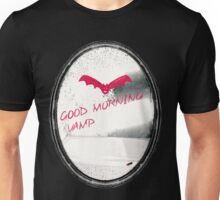 Good morning Vamp! (welcome to your new life!) Unisex T-Shirt