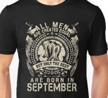 Gift for men The best are born in September Unisex T-Shirt
