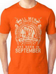 Gift for men The best are born in September Unisex T-Shirt