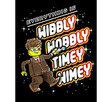 Everything is TIMEY WIMEY! Photographic Print