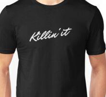 Killin' It 2 - White Unisex T-Shirt