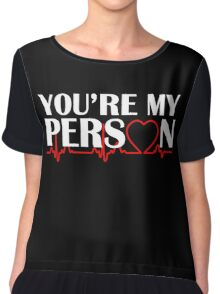 You're my person Chiffon Top