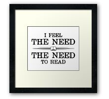 I Feel the Need to Read Framed Print