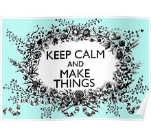 KEEP CALM and MAKE THINGS Poster