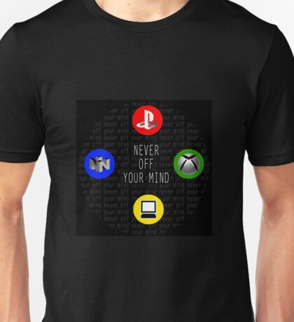 Never off your mind - play ! Unisex T-Shirt