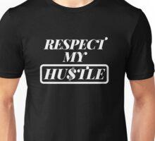 Respect My Hustle - White Unisex T-Shirt