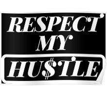 Respect My Hustle - White Poster