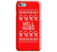 Well Hung - Stockings, of course... iPhone Case/Skin