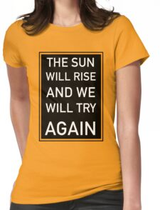The Sun Will Rise & We Will Try Again - Twenty One Pilots Womens Fitted T-Shirt