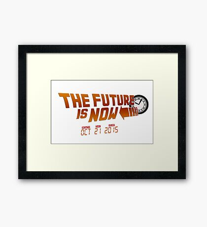 """The Future is Now"" - BTTF Framed Print"