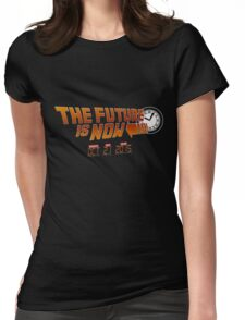 """The Future is Now"" - BTTF Womens Fitted T-Shirt"
