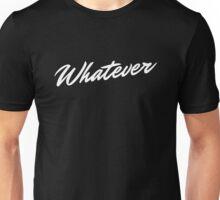 Whatever - White Unisex T-Shirt