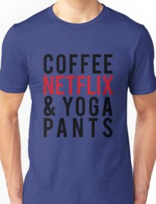 COFFEE NETFLIX & YOGA PANTS Unisex T-Shirt