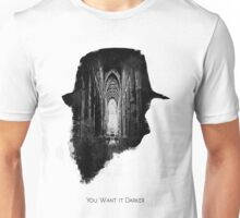 You Want it Darker Unisex T-Shirt