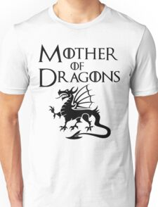 Mother of Dragons Shirt Unisex T-Shirt