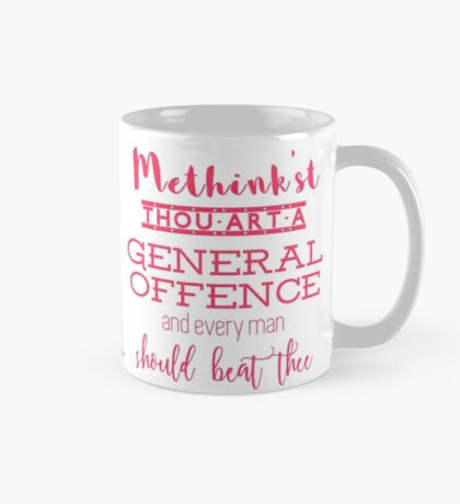 """""""Thou art a general offence"""" Shakespeare insult Mug"""