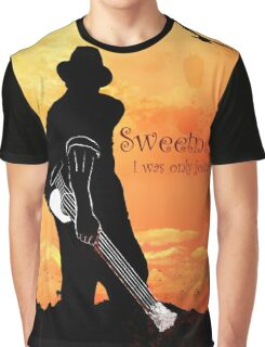 Sweetness, I was only joking Graphic T-Shirt