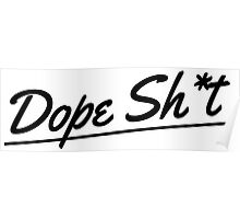 Dope Sht - Black Poster
