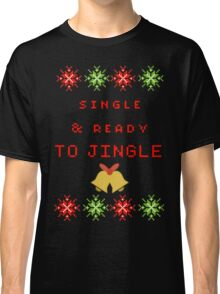 Single and Ready to Mingle (JINGLE) Classic T-Shirt