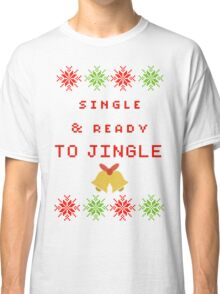 Single and Ready to Mingle (JINGLE) Classic T-Shirt