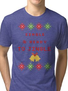 Single and Ready to Mingle (JINGLE) Tri-blend T-Shirt