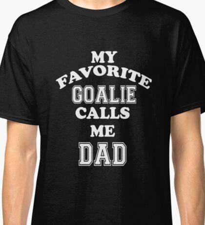 My Favorite Goalie Calls Me Dad Soccer Hockey Sport T-Shirt Classic T-Shirt
