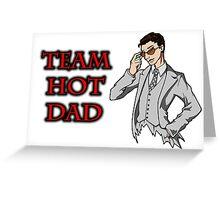 Team Hot Dad Greeting Card