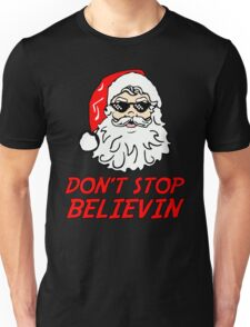 Don't Stop Believing  Unisex T-Shirt