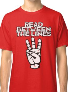 Read between the lines Classic T-Shirt