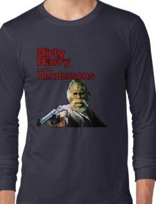 Dirty Harry and the Hendersons Long Sleeve T-Shirt