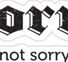 Cute Sorry not Sorry popular hip phrase T shirt Mug Sticker