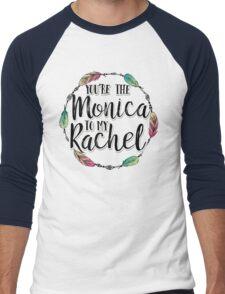 Friends - You are the Monica to my Rachel Men's Baseball ¾ T-Shirt