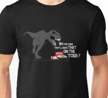 Ian Malcolm - Do you think they'll have that on the tour? Unisex T-Shirt