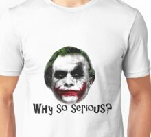 The Joker - Why so serious? Unisex T-Shirt