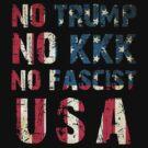 No Trump, No KKK, No Fascist USA by Lee Jones