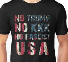 No Trump, No KKK, No Fascist USA Unisex T-Shirt