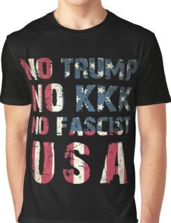 No Trump, No KKK, No Fascist USA Graphic T-Shirt