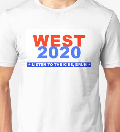 West for President Listen to The Kids Funny Parody Design Unisex T-Shirt