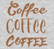 COFFEE COFFEE COFFEE  Kids Tee