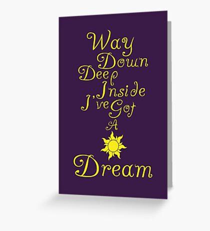 Way Down Deep Inside I've Got A Dream Greeting Card