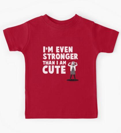 """""""Even Stronger Than I Am Cute"""" T-Shirt for Girls Kids Tee"""