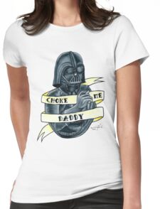Choke Me Daddy Womens Fitted T-Shirt